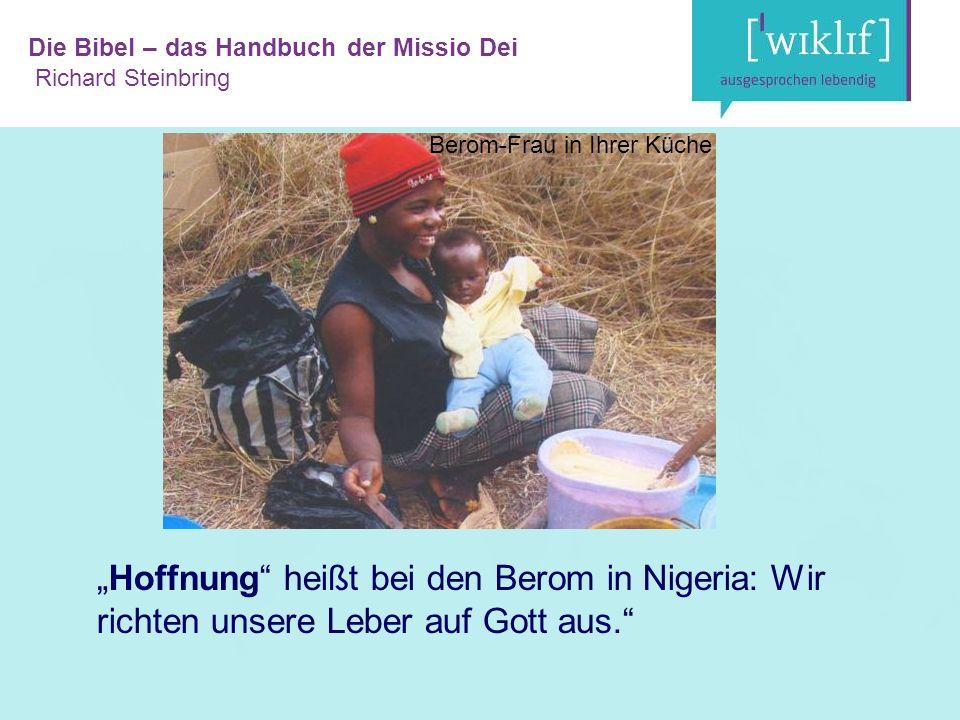 """Die Bibel – das Handbuch der Missio Dei Richard Steinbring """" Hoffnung heißt bei den Berom in Nigeria: Wir richten unsere Leber auf Gott aus. Berom-Frau in Ihrer Küche"""