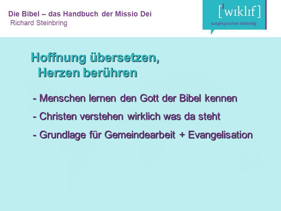 Die Bibel – das Handbuch der Missio Dei Richard Steinbring Hoffnung übersetzen, Herzen berühren - Menschen lernen den Gott der Bibel kennen - Christen verstehen wirklich was da steht - Grundlage für Gemeindearbeit + Evangelisation