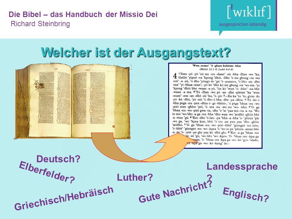 Die Bibel – das Handbuch der Missio Dei Richard Steinbring Welcher ist der Ausgangstext.