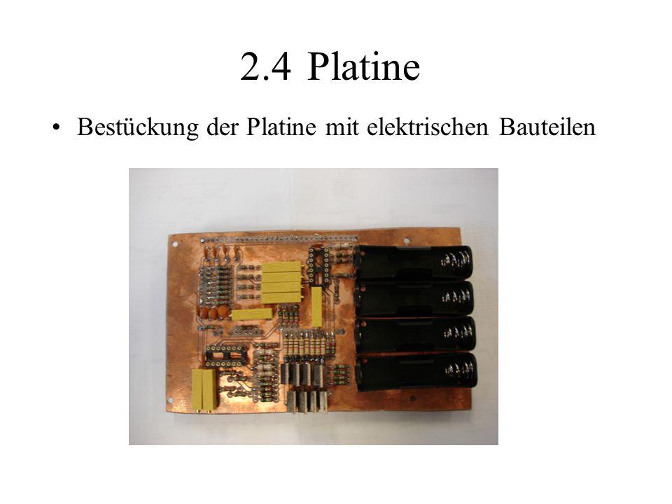 2.4Platine Bestückung der Platine mit elektrischen Bauteilen