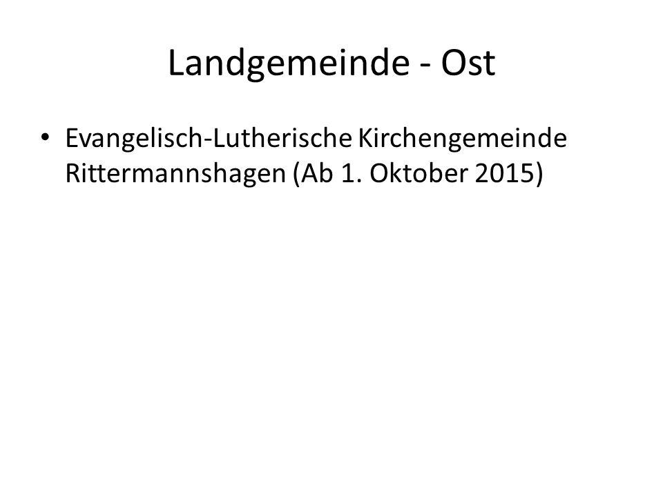 Landgemeinde - Ost Evangelisch-Lutherische Kirchengemeinde Rittermannshagen (Ab 1. Oktober 2015)