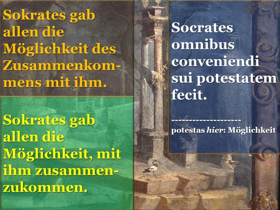 Socrates omnibus conveniendi sui potestatem fecit.