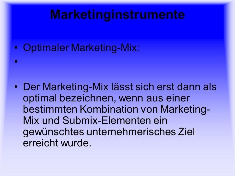 Marketinginstrumente Entscheidungsproblem beim Marketing- Mix: Der gezielte Einsatz, aber auch das bewusste Unterlassen, von Aktivitäten kann zum Erfolg oder Misserfolg führen.