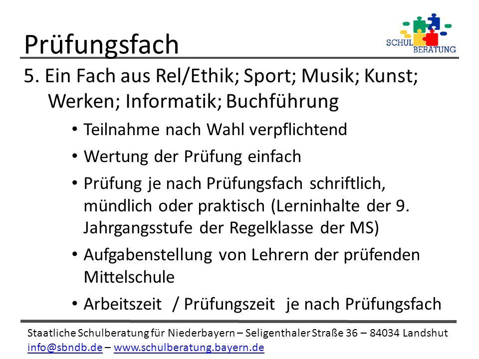 Staatliche Schulberatung für Niederbayern – Seligenthaler Straße 36 – 84034 Landshut info@sbndb.deinfo@sbndb.de – www.schulberatung.bayern.dewww.schulberatung.bayern.de 5.