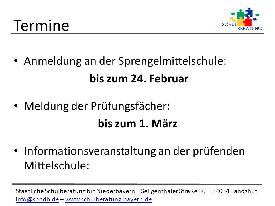 Staatliche Schulberatung für Niederbayern – Seligenthaler Straße 36 – 84034 Landshut info@sbndb.deinfo@sbndb.de – www.schulberatung.bayern.dewww.schulberatung.bayern.de Anmeldung an der Sprengelmittelschule: bis zum 24.