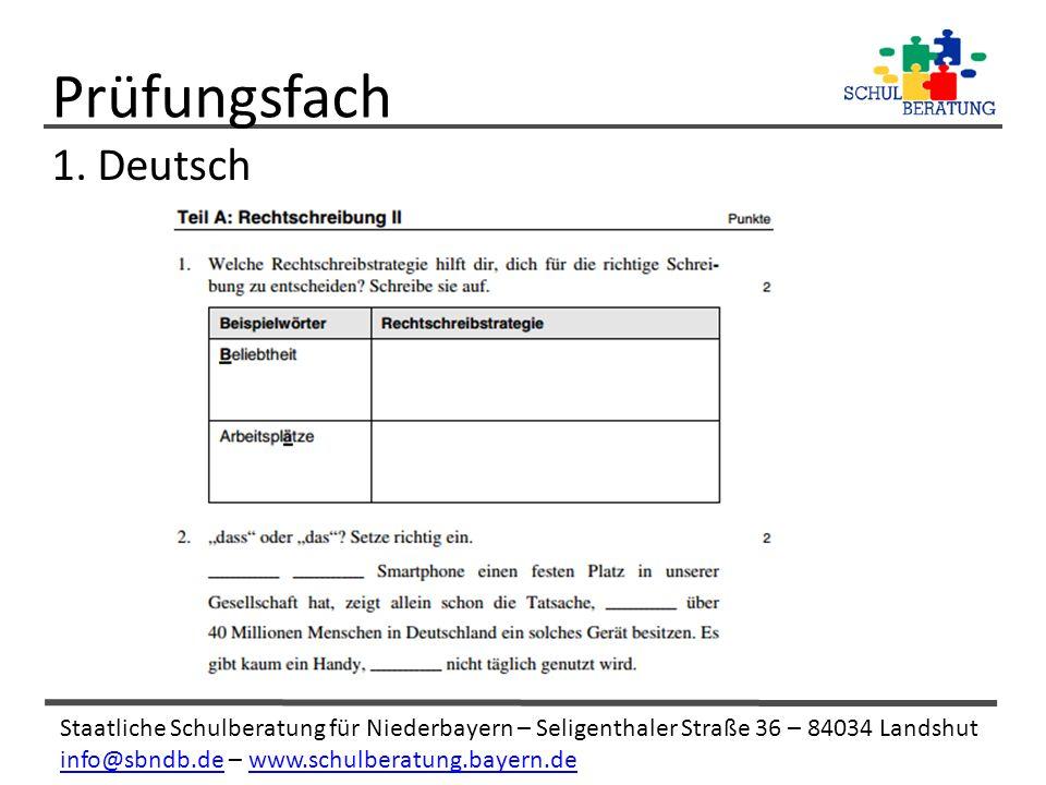 Staatliche Schulberatung für Niederbayern – Seligenthaler Straße 36 – 84034 Landshut info@sbndb.deinfo@sbndb.de – www.schulberatung.bayern.dewww.schulberatung.bayern.de Prüfungsfach 1.