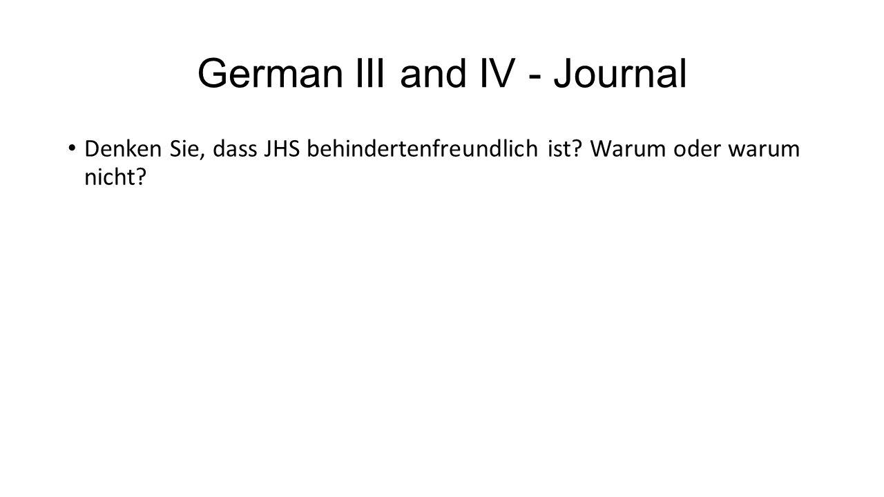 German III and IV - Journal Denken Sie, dass JHS behindertenfreundlich ist? Warum oder warum nicht?