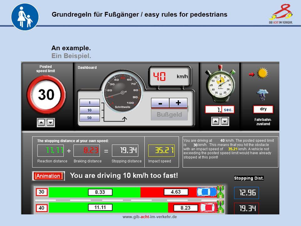 Grundregeln für Fußgänger / easy rules for pedestrians www.gib-acht-im-verkehr.de An example. Ein Beispiel.