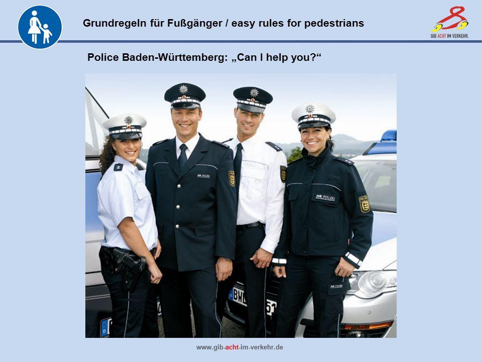"""Grundregeln für Fußgänger / easy rules for pedestrians www.gib-acht-im-verkehr.de Police Baden-Württemberg: """"Can I help you?"""""""