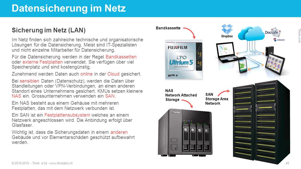 Datensicherung im Netz Sicherung im Netz (LAN) Im Netz finden sich zahlreiche technische und organisatorische Lösungen für die Datensicherung. Meist s