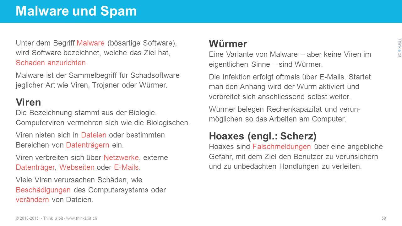 Malware und Spam Unter dem Begriff Malware (bösartige Software), wird Software bezeichnet, welche das Ziel hat, Schaden anzurichten. Malware ist der S