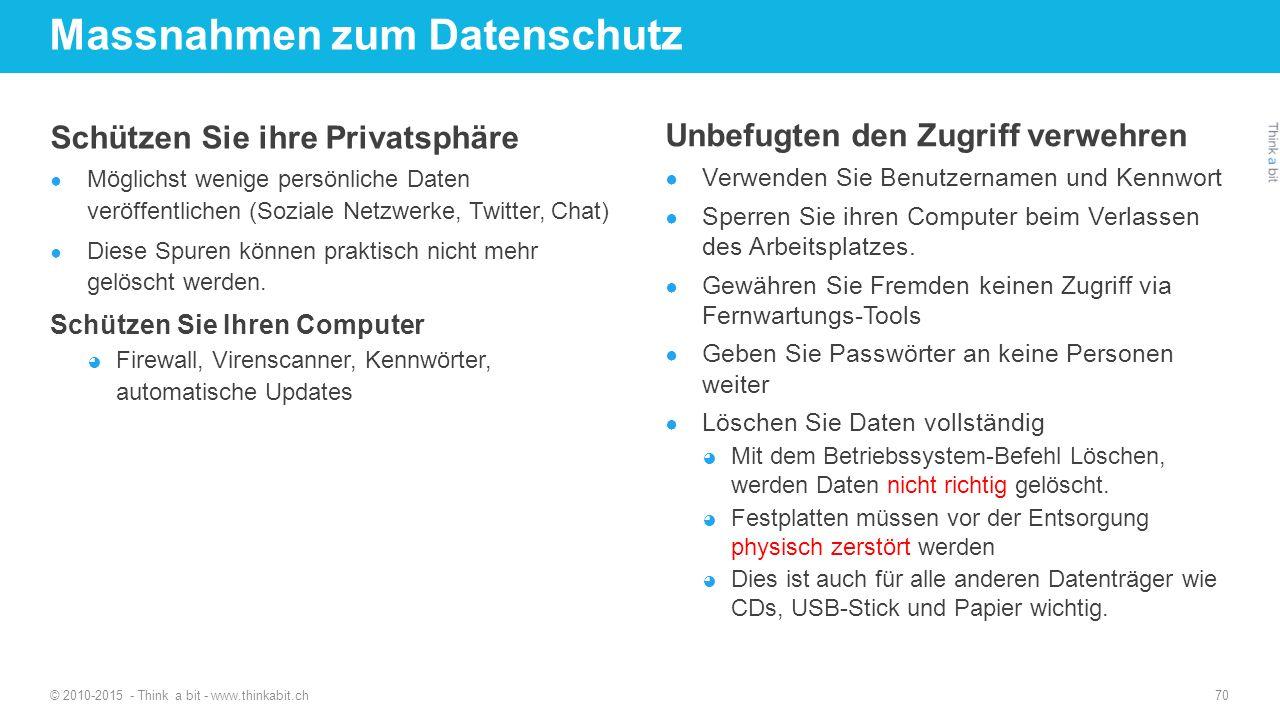 Massnahmen zum Datenschutz Schützen Sie ihre Privatsphäre ● Möglichst wenige persönliche Daten veröffentlichen (Soziale Netzwerke, Twitter, Chat) ● Di