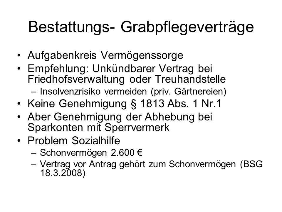 Bestattungs- Grabpflegeverträge Aufgabenkreis Vermögenssorge Empfehlung: Unkündbarer Vertrag bei Friedhofsverwaltung oder Treuhandstelle –Insolvenzrisiko vermeiden (priv.