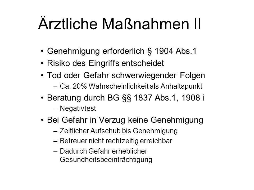 Ärztliche Maßnahmen III Dissens zwischen Arzt und Betreuer §1904 Abs.