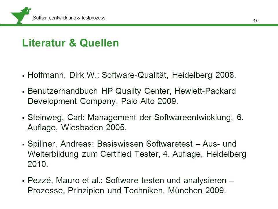 Präsentationstitel, Referent: Meta Normal-Roman 12 pt Softwareentwicklung & Testprozess  Hoffmann, Dirk W.: Software-Qualität, Heidelberg 2008.  Ben