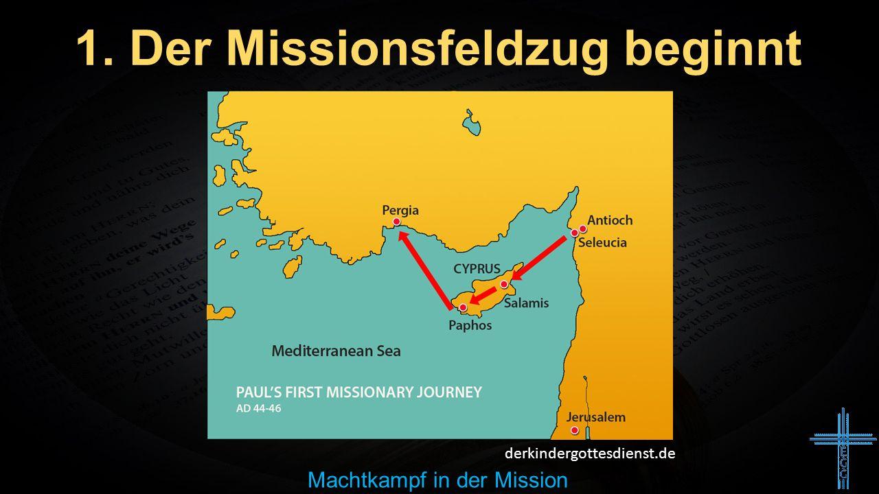 1. Der Missionsfeldzug beginnt Machtkampf in der Mission