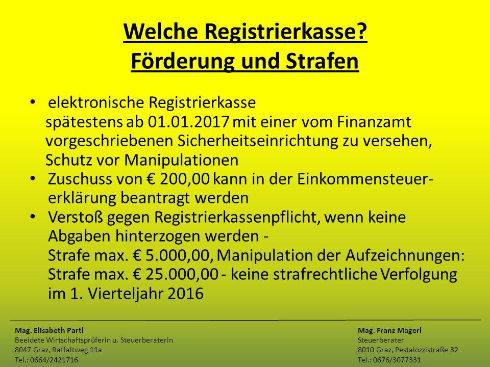 Welche Registrierkasse? Förderung und Strafen elektronische Registrierkasse spätestens ab 01.01.2017 mit einer vom Finanzamt vorgeschriebenen Sicherhe