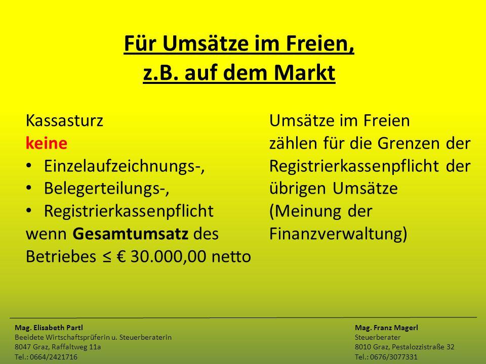 Für Umsätze im Freien, z.B. auf dem Markt Kassasturz keine Einzelaufzeichnungs-, Belegerteilungs-, Registrierkassenpflicht wenn Gesamtumsatz des Betri