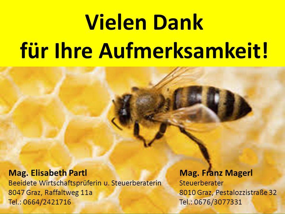 Vielen Dank für Ihre Aufmerksamkeit! Mag. Elisabeth PartlMag. Franz Magerl Beeidete Wirtschaftsprüferin u. SteuerberaterinSteuerberater 8047 Graz, Raf