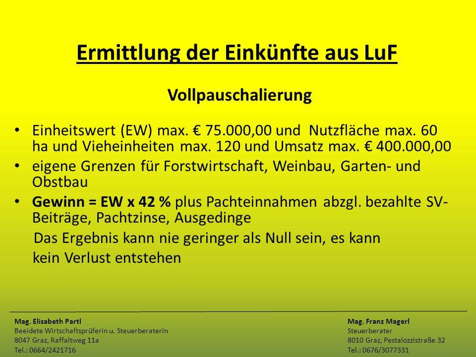 Ermittlung der Einkünfte aus LuF Vollpauschalierung Einheitswert (EW) max. € 75.000,00 und Nutzfläche max. 60 ha und Vieheinheiten max. 120 und Umsatz