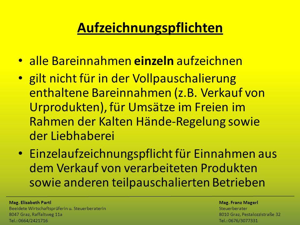 Aufzeichnungspflichten alle Bareinnahmen einzeln aufzeichnen gilt nicht für in der Vollpauschalierung enthaltene Bareinnahmen (z.B. Verkauf von Urprod
