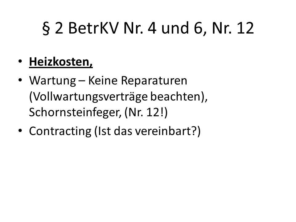 § 2 BetrKV Nr. 4 und 6, Nr. 12 Heizkosten, Wartung – Keine Reparaturen (Vollwartungsverträge beachten), Schornsteinfeger, (Nr. 12!) Contracting (Ist d