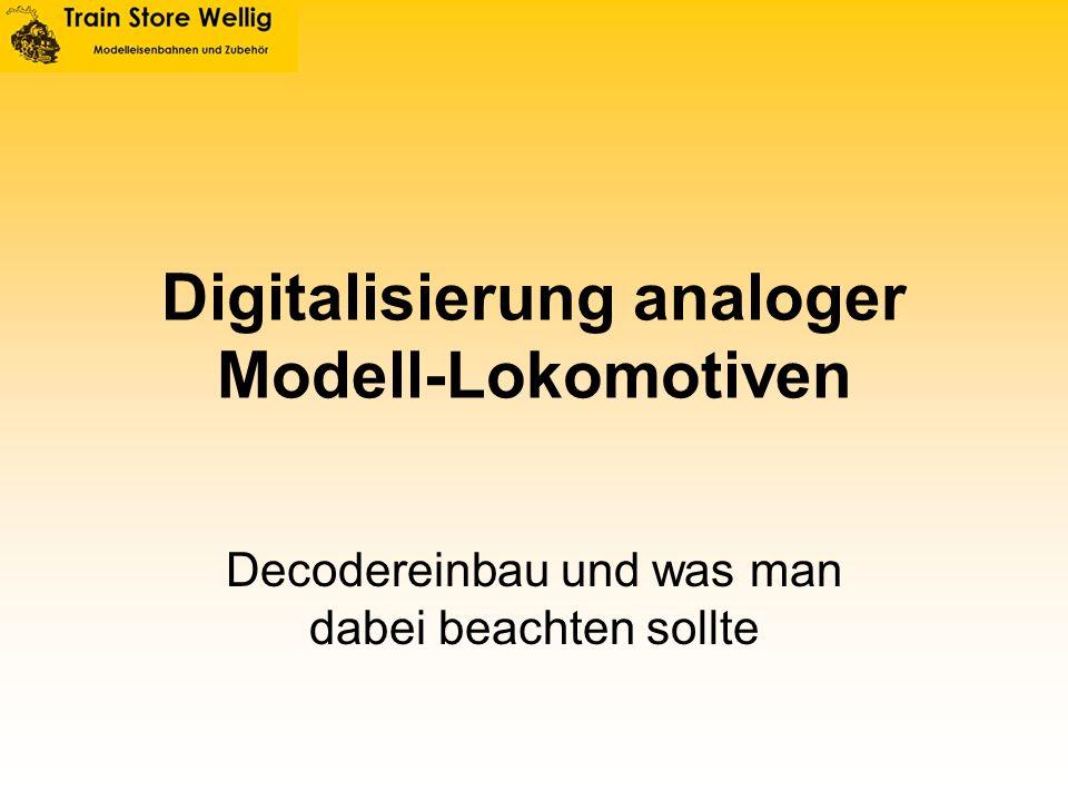 Digitalisierung analoger Modell-Lokomotiven Decodereinbau und was man dabei beachten sollte