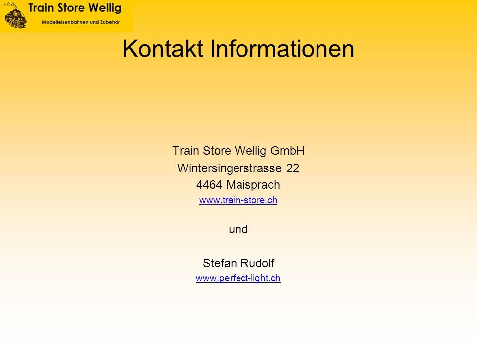 Train Store Wellig GmbH Wintersingerstrasse 22 4464 Maisprach www.train-store.ch und Stefan Rudolf www.perfect-light.ch Kontakt Informationen