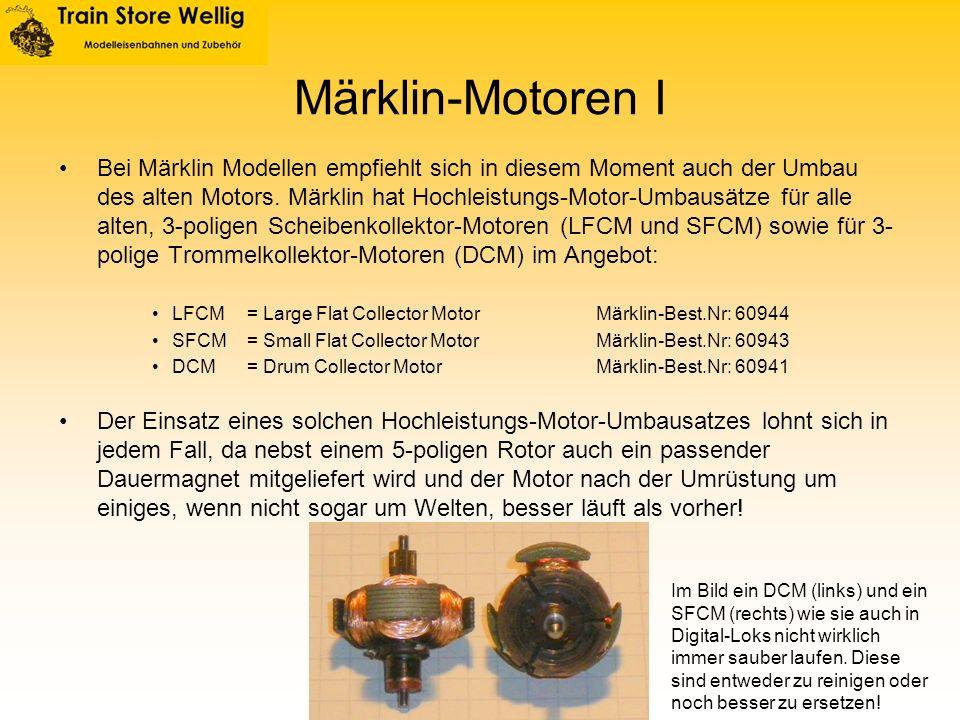 Märklin-Motoren I Bei Märklin Modellen empfiehlt sich in diesem Moment auch der Umbau des alten Motors. Märklin hat Hochleistungs-Motor-Umbausätze für