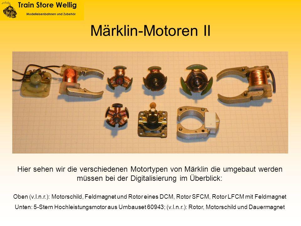 Märklin-Motoren II Hier sehen wir die verschiedenen Motortypen von Märklin die umgebaut werden müssen bei der Digitalisierung im Überblick: Oben (v.l.