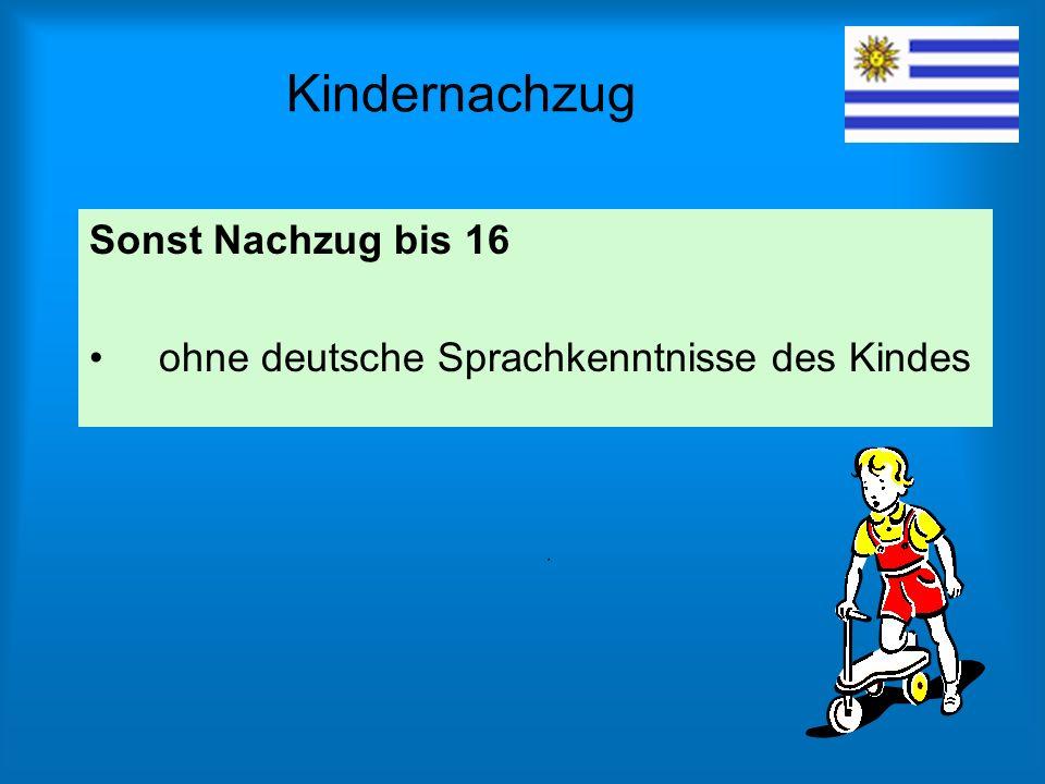 Kindernachzug Sonst Nachzug bis 16 ohne deutsche Sprachkenntnisse des Kindes