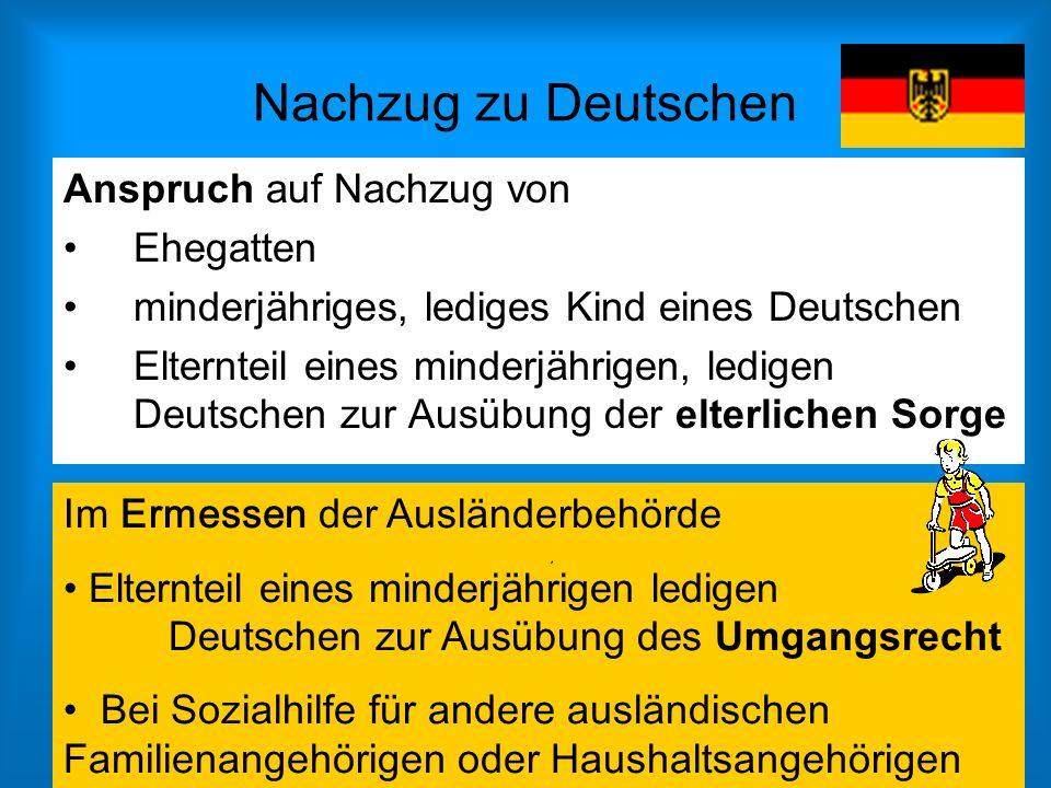 Im Ermessen der Ausländerbehörde Elternteil eines minderjährigen ledigen Deutschen zur Ausübung des Umgangsrecht Bei Sozialhilfe für andere ausländisc
