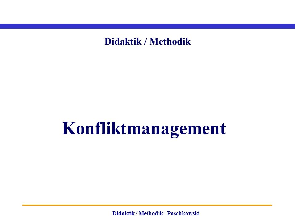 Didaktik / Methodik - Paschkowski Didaktik / Methodik Konfliktmanagement
