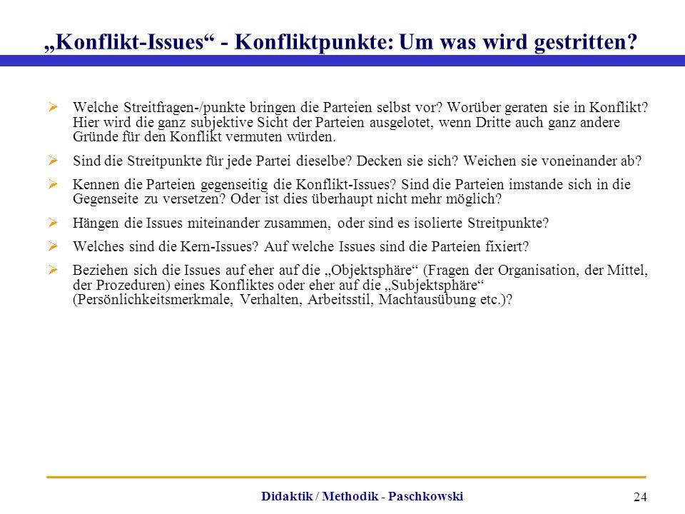 """Didaktik / Methodik - Paschkowski 24 """"Konflikt-Issues"""" - Konfliktpunkte: Um was wird gestritten?  Welche Streitfragen-/punkte bringen die Parteien se"""