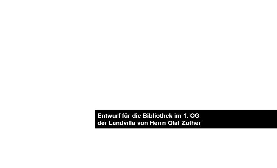 Entwurf für die Bibliothek im 1. OG der Landvilla von Herrn Olaf Zuther