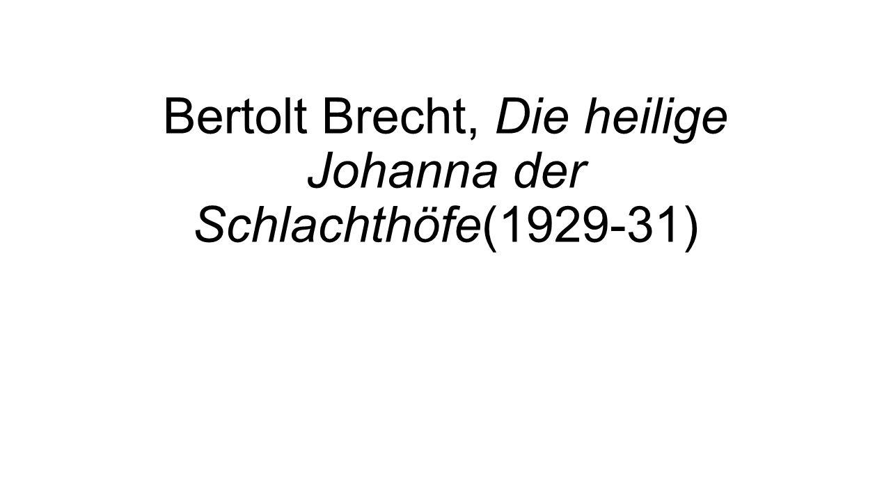 Bertolt Brecht, Die heilige Johanna der Schlachthöfe(1929-31)