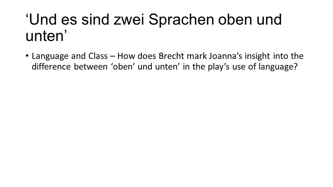 'Und es sind zwei Sprachen oben und unten' Language and Class – How does Brecht mark Joanna's insight into the difference between 'oben' und unten' in the play's use of language?
