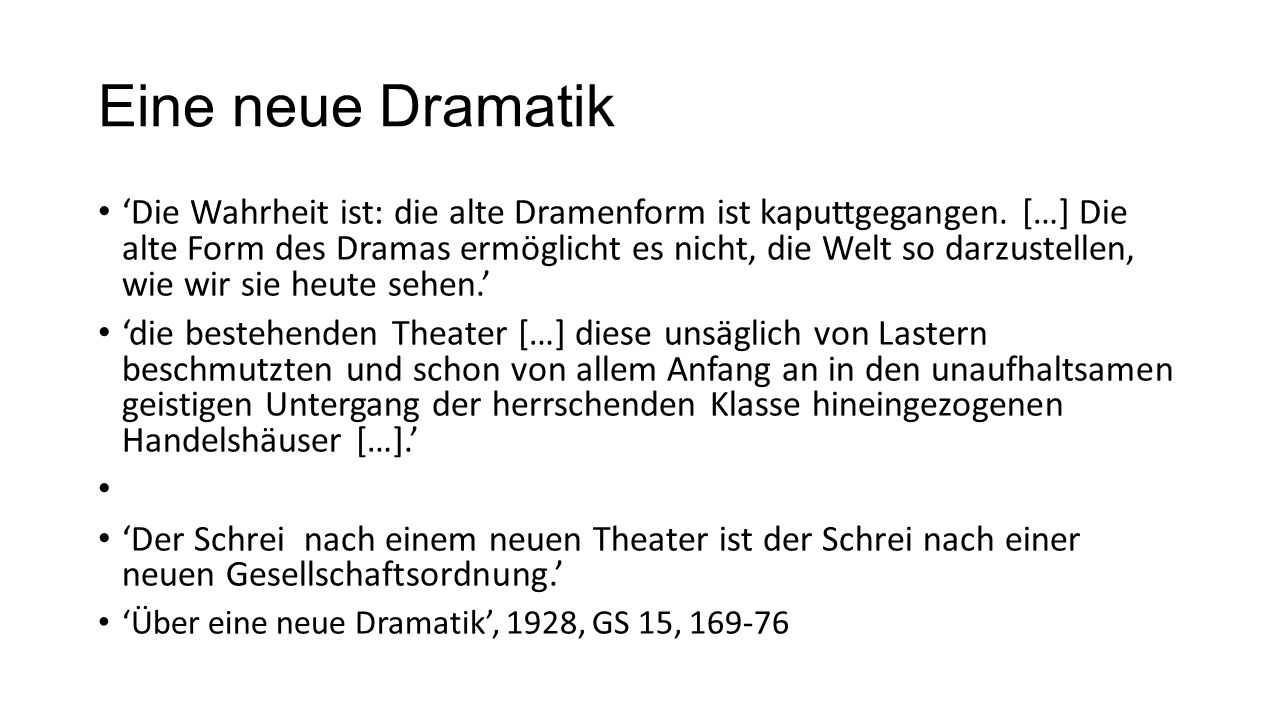 The preliminary character of Brecht's theatre No fixed playtext, no 'work' 'Work' as commodity & bourgeois fetish From 1928 all work published under title 'Versuche' Collective production vs.