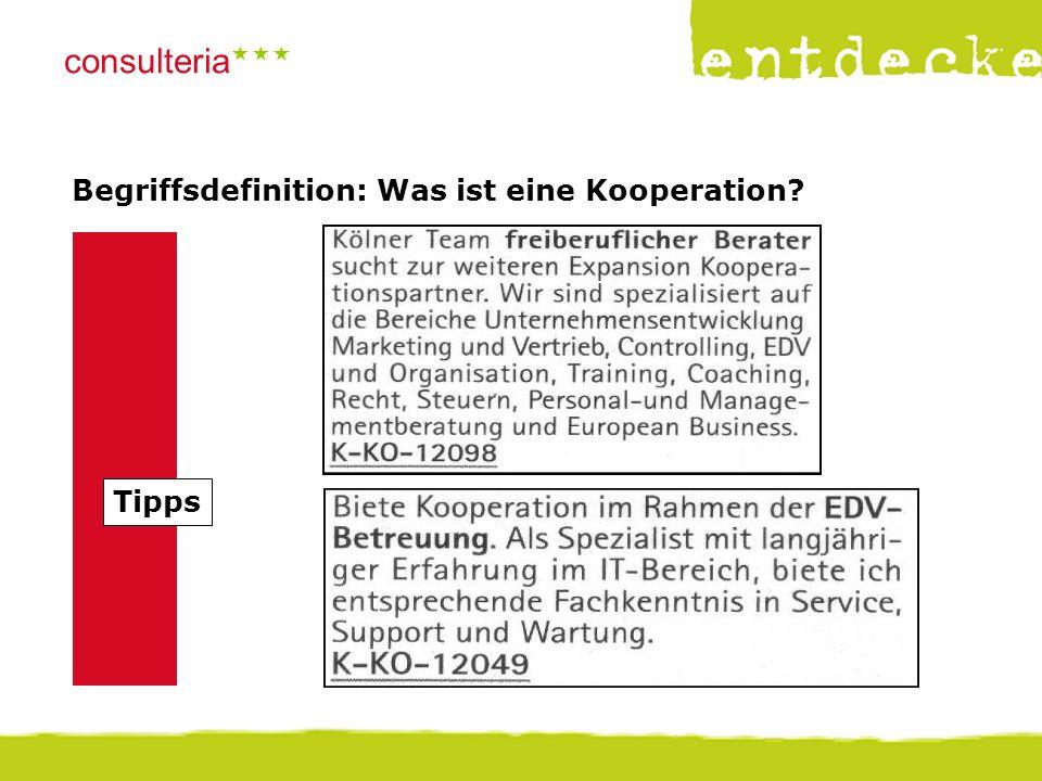 © consulteria – entdecke dein unternehmen consulteria  Begriffsdefinition: Was ist eine Kooperation? Tipps  W-Fragen: Wer? Wen? Was? Wo? Wann?  W