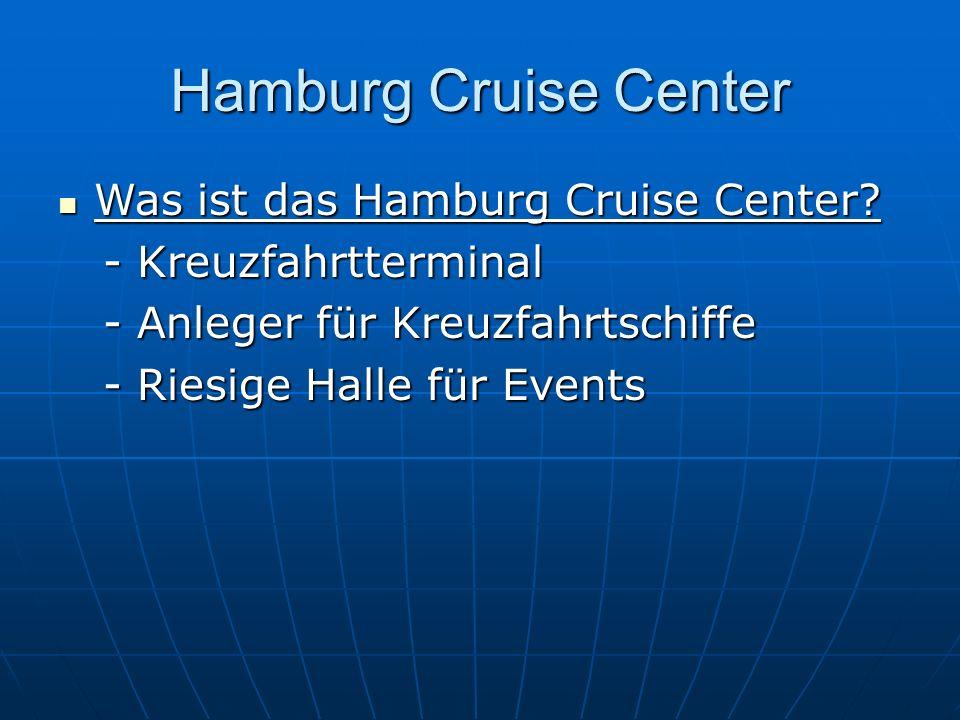 Hamburg Cruise Center Was ist das Hamburg Cruise Center? Was ist das Hamburg Cruise Center? - Kreuzfahrtterminal - Kreuzfahrtterminal - Anleger für Kr