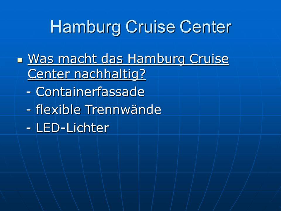 Hamburg Cruise Center Was macht das Hamburg Cruise Center nachhaltig? Was macht das Hamburg Cruise Center nachhaltig? - Containerfassade - Containerfa