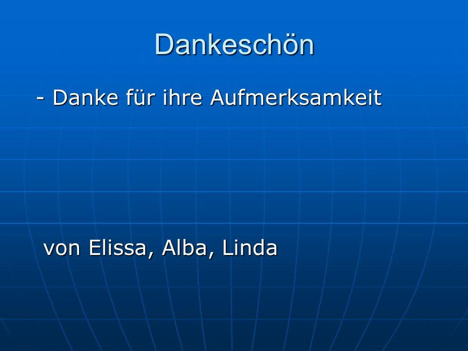Dankeschön - Danke für ihre Aufmerksamkeit - Danke für ihre Aufmerksamkeit von Elissa, Alba, Linda von Elissa, Alba, Linda