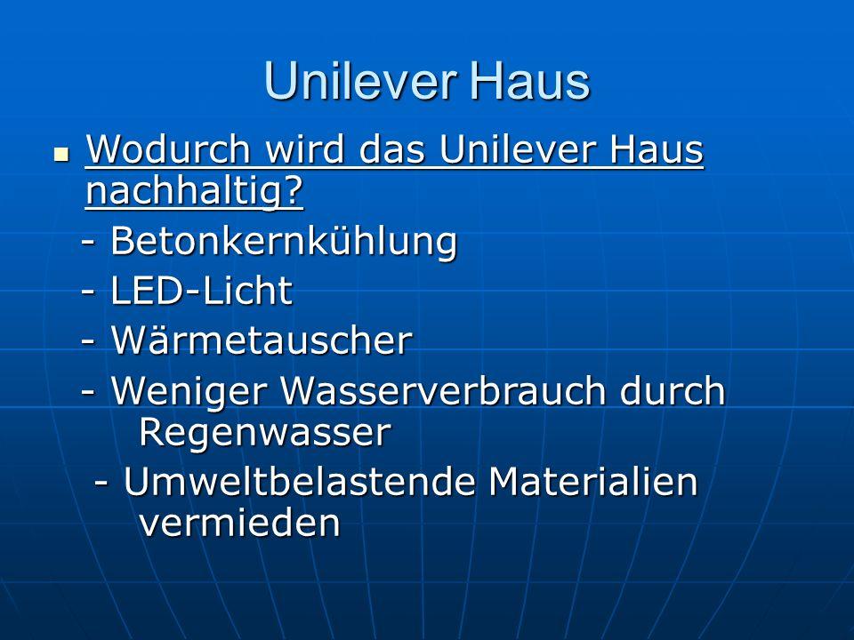 Unilever Haus Wodurch wird das Unilever Haus nachhaltig? Wodurch wird das Unilever Haus nachhaltig? - Betonkernkühlung - Betonkernkühlung - LED-Licht