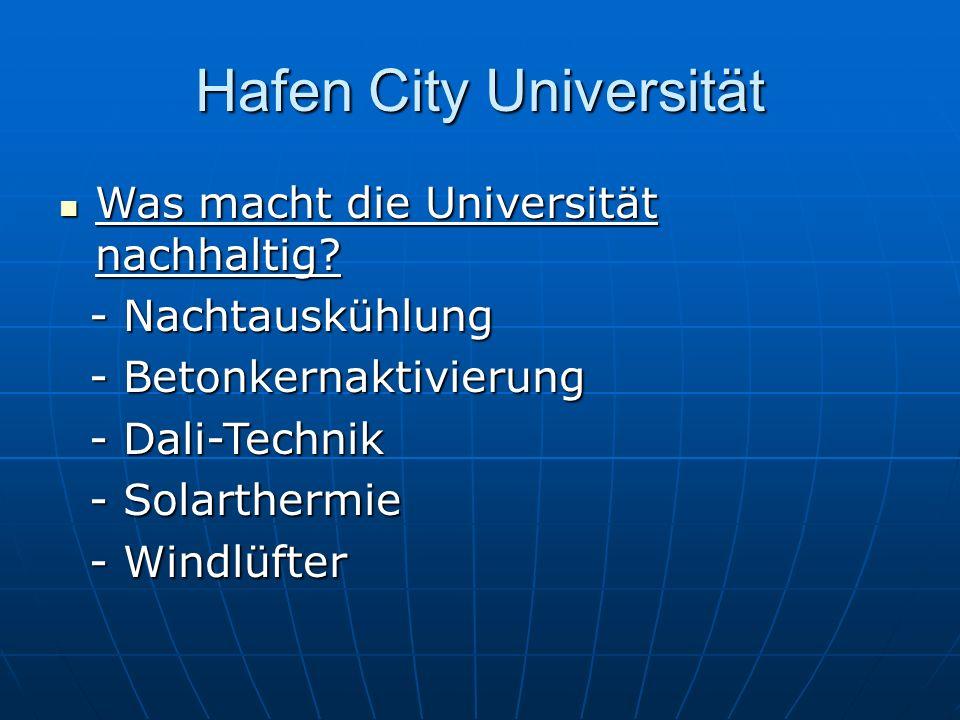 Hafen City Universität Was macht die Universität nachhaltig? Was macht die Universität nachhaltig? - Nachtauskühlung - Nachtauskühlung - Betonkernakti