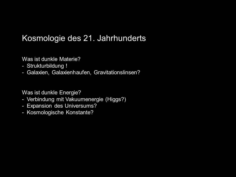 Kosmologie des 21. Jahrhunderts Was ist dunkle Materie.