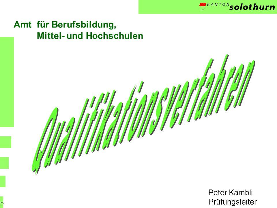 Peter Kambli Prüfungsleiter Amtfür Berufsbildung, Mittel- und Hochschulen. PK