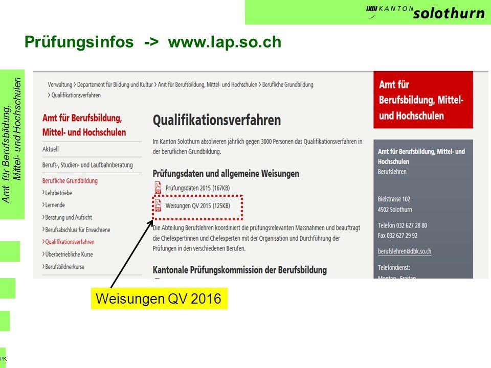Weisungen QV 2015 Prüfungsinfos -> www.lap.so.ch Amt für Berufsbildung, Mittel- und Hochschulen Weisungen QV 2016 PK