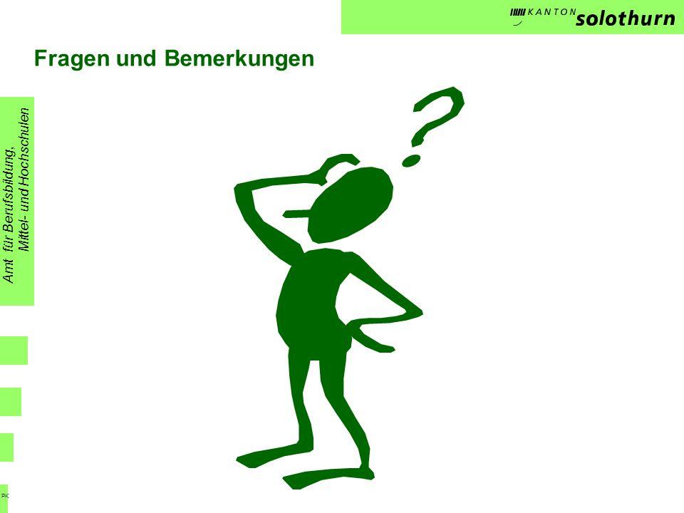 Fragen und Bemerkungen Amt für Berufsbildung, Mittel- und Hochschulen PK