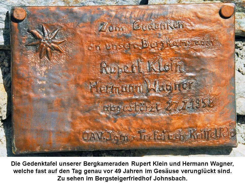 Die Gedenktafel unserer Bergkameraden Rupert Klein und Hermann Wagner, welche fast auf den Tag genau vor 49 Jahren im Gesäuse verunglückt sind.