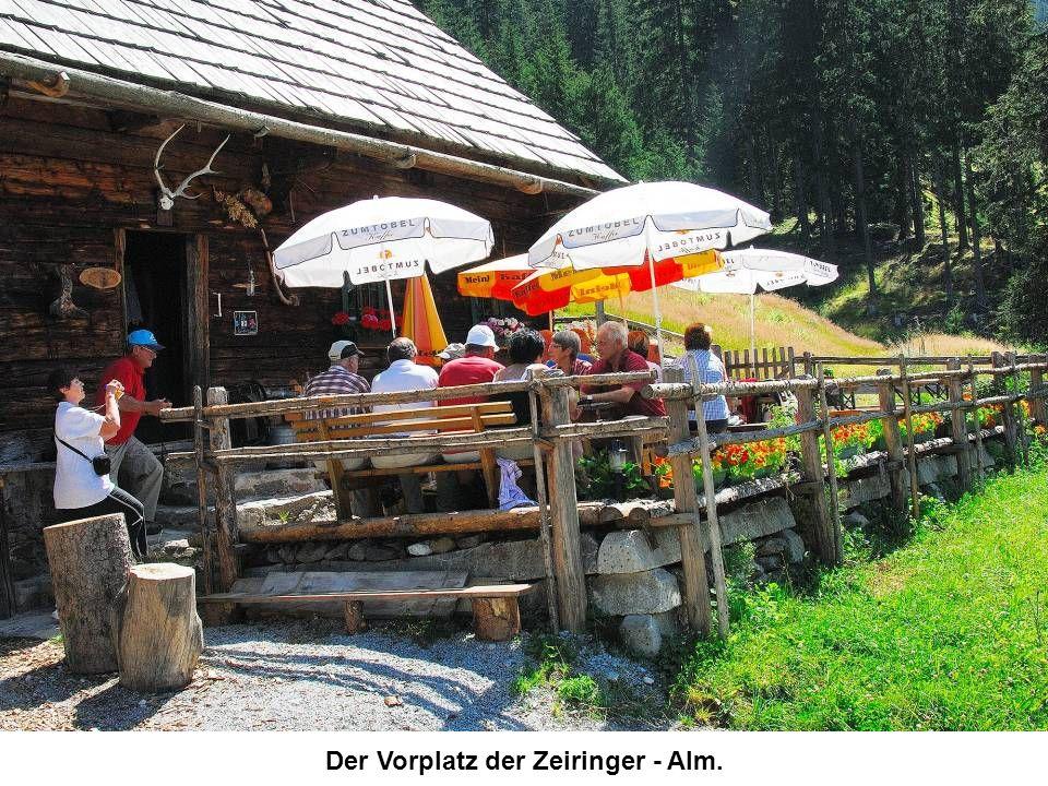 Der Vorplatz der Zeiringer - Alm.